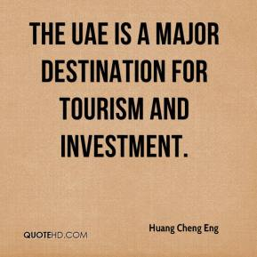 Huang Cheng Eng - The UAE is a major destination for tourism and investment.