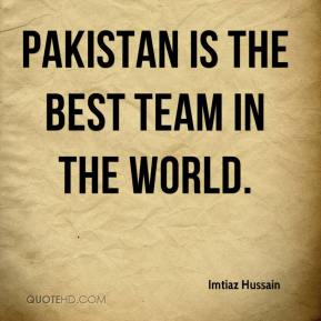 Pakistan is the best team in the world.