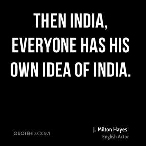 J. Milton Hayes - Then India, everyone has his own idea of India.
