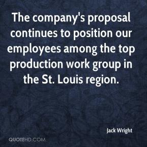 Jack Wright - The company's proposal continues to position our employees among the top production work group in the St. Louis region.