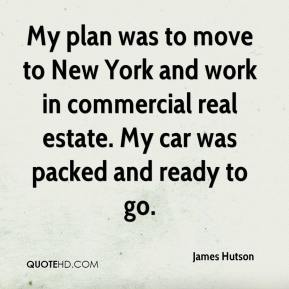James Hutson - My plan was to move to New York and work in commercial real estate. My car was packed and ready to go.