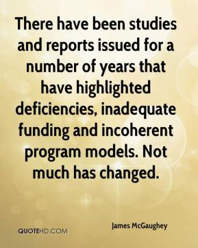 James McGaughey - There have been studies and reports issued for a number of years that have highlighted deficiencies, inadequate funding and incoherent program models. Not much has changed.