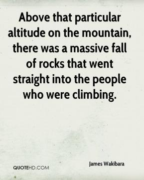 James Wakibara - Above that particular altitude on the mountain, there was a massive fall of rocks that went straight into the people who were climbing.