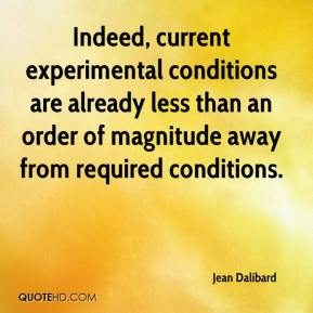 Jean Dalibard  - Indeed, current experimental conditions are already less than an order of magnitude away from required conditions.