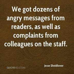 Jesse Sheidlower  - We got dozens of angry messages from readers, as well as complaints from colleagues on the staff.