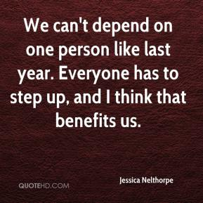 Jessica Nelthorpe  - We can't depend on one person like last year. Everyone has to step up, and I think that benefits us.
