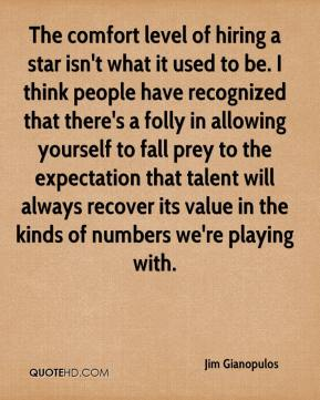 Jim Gianopulos  - The comfort level of hiring a star isn't what it used to be. I think people have recognized that there's a folly in allowing yourself to fall prey to the expectation that talent will always recover its value in the kinds of numbers we're playing with.
