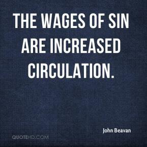 John Beavan  - The wages of sin are increased circulation.