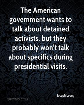 Joseph Leung  - The American government wants to talk about detained activists, but they probably won't talk about specifics during presidential visits.