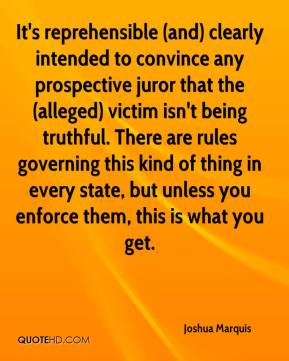 Joshua Marquis  - It's reprehensible (and) clearly intended to convince any prospective juror that the (alleged) victim isn't being truthful. There are rules governing this kind of thing in every state, but unless you enforce them, this is what you get.