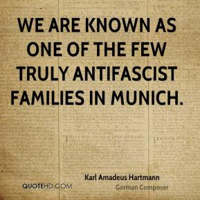 Karl Amadeus Hartmann - We are known as one of the few truly antifascist families in Munich.