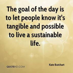 The goal of the day is to let people know it's tangible and possible to live a sustainable life.