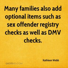 Kathleen Webb  - Many families also add optional items such as sex offender registry checks as well as DMV checks.