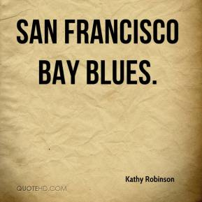 Kathy Robinson  - San Francisco Bay Blues.