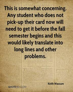 Keith Wassum  - This is somewhat concerning. Any student who does not pick-up their card now will need to get it before the fall semester begins and this would likely translate into long lines and other problems.