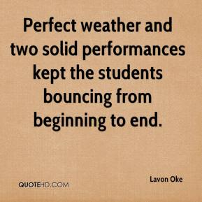 Lavon Oke  - Perfect weather and two solid performances kept the students bouncing from beginning to end.