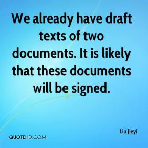 Liu Jieyi  - We already have draft texts of two documents. It is likely that these documents will be signed.
