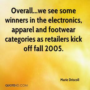 Overall...we see some winners in the electronics, apparel and footwear categories as retailers kick off fall 2005.
