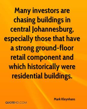Mark Kleynhans  - Many investors are chasing buildings in central Johannesburg, especially those that have a strong ground-floor retail component and which historically were residential buildings.