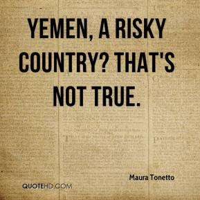Maura Tonetto  - Yemen, a risky country? That's not true.
