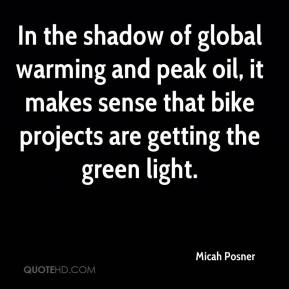 Micah Posner  - In the shadow of global warming and peak oil, it makes sense that bike projects are getting the green light.