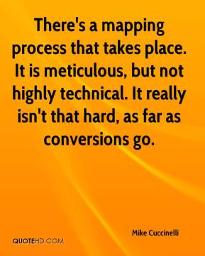 There's a mapping process that takes place. It is meticulous, but not highly technical. It really isn't that hard, as far as conversions go.