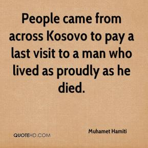 Muhamet Hamiti  - People came from across Kosovo to pay a last visit to a man who lived as proudly as he died.