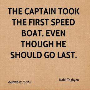 The captain took the first speed boat, even though he should go last.
