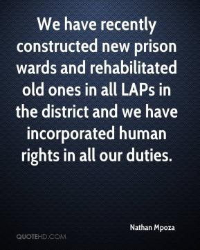 Nathan Mpoza  - We have recently constructed new prison wards and rehabilitated old ones in all LAPs in the district and we have incorporated human rights in all our duties.