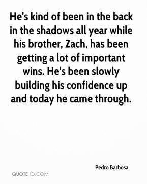 Pedro Barbosa  - He's kind of been in the back in the shadows all year while his brother, Zach, has been getting a lot of important wins. He's been slowly building his confidence up and today he came through.