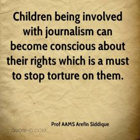 Prof AAMS Arefin Siddique  - Children being involved with journalism can become conscious about their rights which is a must to stop torture on them.