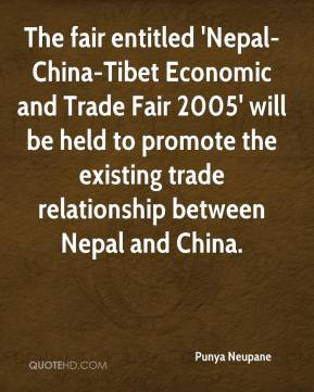 Punya Neupane  - The fair entitled 'Nepal-China-Tibet Economic and Trade Fair 2005' will be held to promote the existing trade relationship between Nepal and China.
