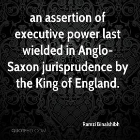 Ramzi Binalshibh  - an assertion of executive power last wielded in Anglo-Saxon jurisprudence by the King of England.