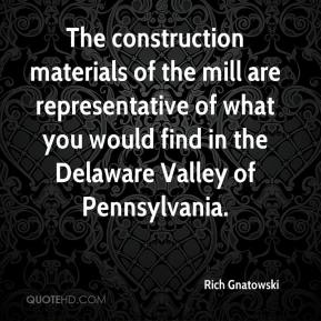 Rich Gnatowski  - The construction materials of the mill are representative of what you would find in the Delaware Valley of Pennsylvania.