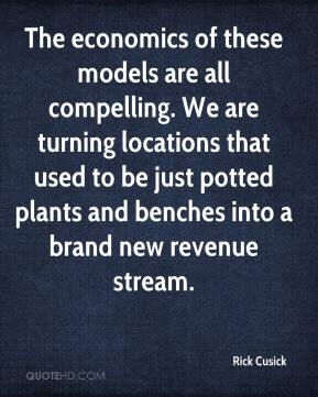 Rick Cusick  - The economics of these models are all compelling. We are turning locations that used to be just potted plants and benches into a brand new revenue stream.