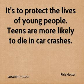It's to protect the lives of young people. Teens are more likely to die in car crashes.