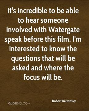 It's incredible to be able to hear someone involved with Watergate speak before this film. I'm interested to know the questions that will be asked and where the focus will be.