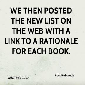 Russ Kokoruda  - We then posted the new list on the Web with a link to a rationale for each book.