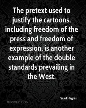 Saad Hagras  - The pretext used to justify the cartoons, including freedom of the press and freedom of expression, is another example of the double standards prevailing in the West.