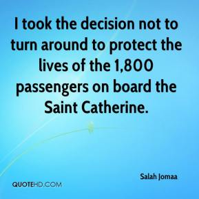 Salah Jomaa  - I took the decision not to turn around to protect the lives of the 1,800 passengers on board the Saint Catherine.