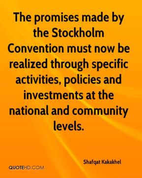 Shafqat Kakakhel  - The promises made by the Stockholm Convention must now be realized through specific activities, policies and investments at the national and community levels.