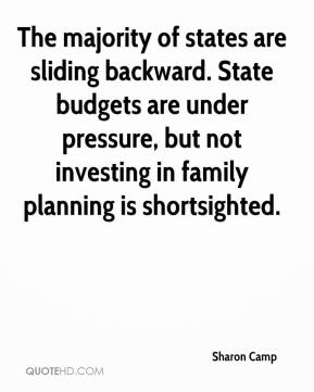Sharon Camp  - The majority of states are sliding backward. State budgets are under pressure, but not investing in family planning is shortsighted.