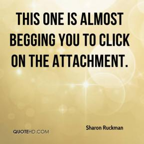Sharon Ruckman  - This one is almost begging you to click on the attachment.