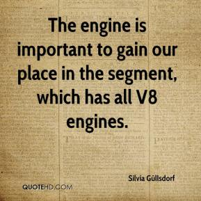 Silvia Güllsdorf  - The engine is important to gain our place in the segment, which has all V8 engines.