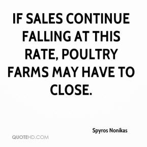 Spyros Nonikas  - If sales continue falling at this rate, poultry farms may have to close.