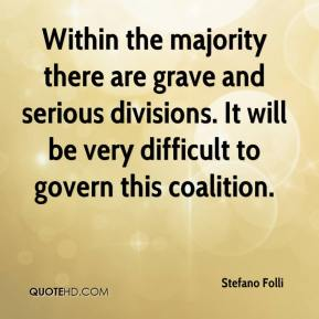 Stefano Folli  - Within the majority there are grave and serious divisions. It will be very difficult to govern this coalition.