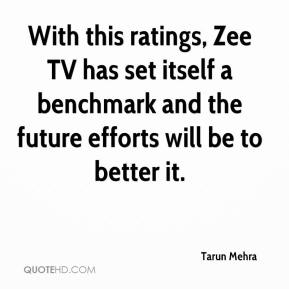 Tarun Mehra  - With this ratings, Zee TV has set itself a benchmark and the future efforts will be to better it.