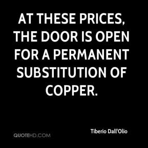 Tiberio Dall'Olio  - At these prices, the door is open for a permanent substitution of copper.