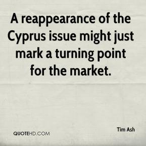 Tim Ash  - A reappearance of the Cyprus issue might just mark a turning point for the market.