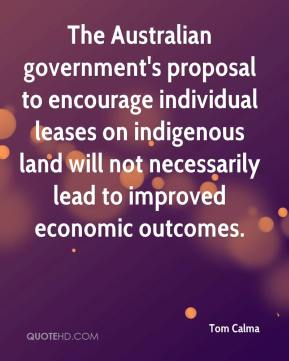 The Australian government's proposal to encourage individual leases on indigenous land will not necessarily lead to improved economic outcomes.